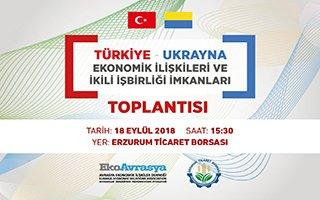 Ukrayna'nın Ankara Büyükelçisi Erzurum'a geliyor