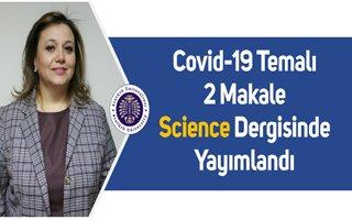 Covid-19 Temalı 2 Makale Science Dergisinde