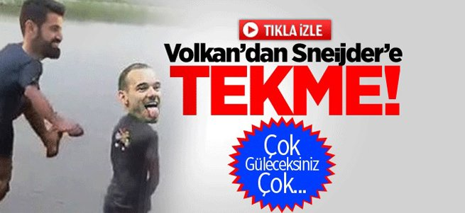Volkan Demirel, Sneijder'e Tekme Atarsa...