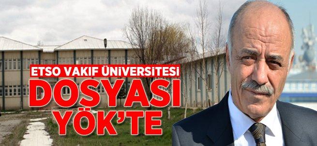ETSO Vakıf Üniversitesi Dosyası YÖK'te