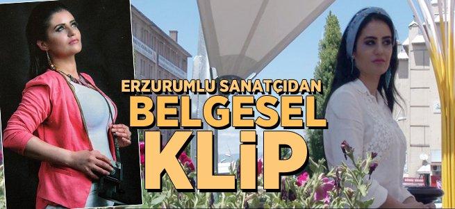 Erzurumlu Sanatçıdan Belgesel Klip