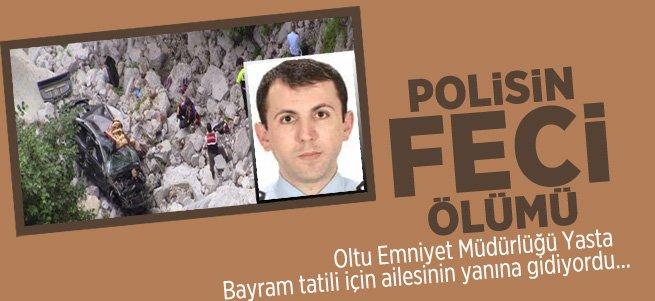 Oltu'da Görevli Polis Memurunun Feci Ölümü!
