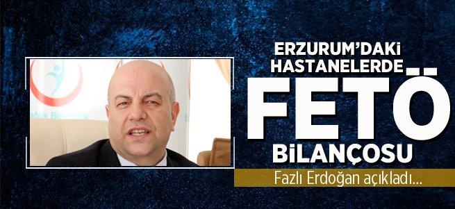 Erzurum'daki hastanelerde FETÖ bilançosu