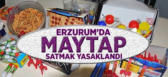 Erzurum'da maytap satışları yasaklandı