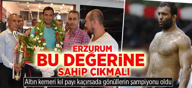 Erzurum Bu Pehlivana Sahip Çıkmalı