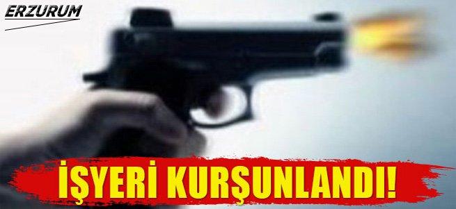 Erzurum'da işyerine kurşun yağdırdılar