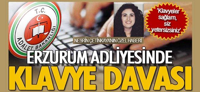 Erzurum Adliyesi'nde ilginç klavye davası