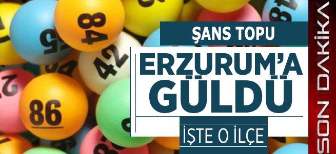 Şans Topu Erzurum'a Güldü