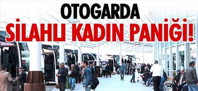 Erzurum otogarında silahlı kadın paniği!
