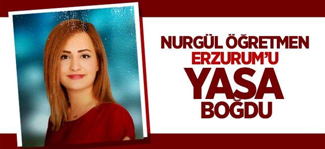 Nurgül Öğretmen Erzurum'u Yasa Boğdu