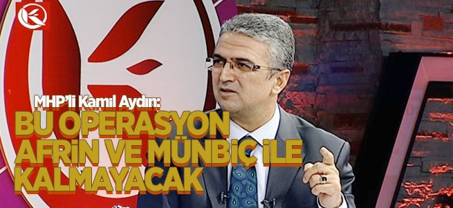 'Operasyon Afrin ve Münbiç ile Kalmayacak'
