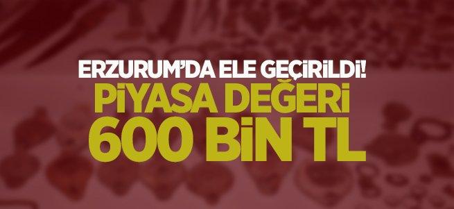 Erzurum'da ele geçirildi! Değeri 600 bin TL