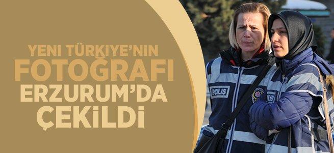 Yeni Türkiye'nin Fotoğrafı Erzurum'da Çekildi!