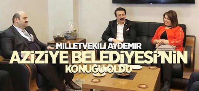 Aydemir, Aziziye Belediyesinin konuğuydu...