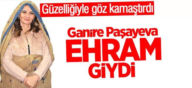 Ganire Paşayeva Erzurum'da ehram giydi