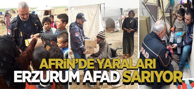 Afrin'de yaraları Erzurum AFAD sarıyor
