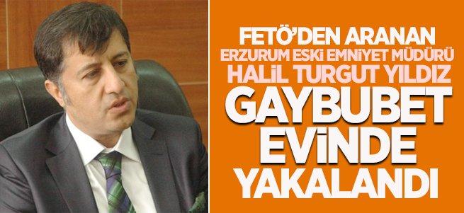FETÖ'cü Erzurum Eski Emniyet Müdürü Yakalandı
