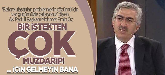 Mehmet Emin Öz: Tayin için gelmeyin