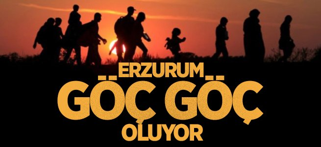 Erzurum göç göç oluyor
