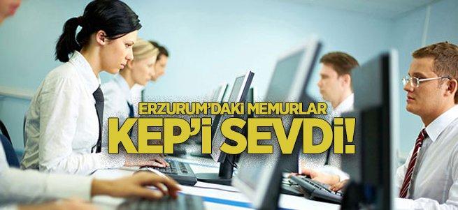 Erzurum'daki memurlar KEP'i sevdi