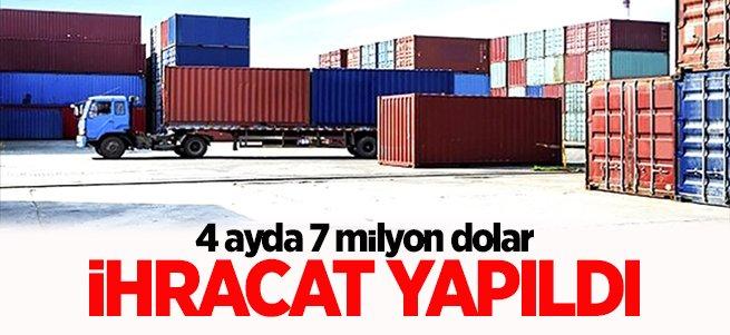 4 ayda 7 Milyon dolarlık ihracat