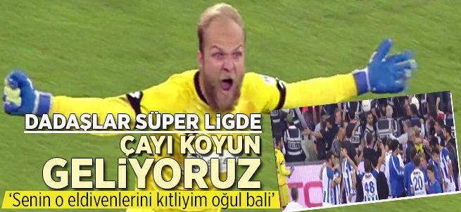 Çayı Koyun Geliyoruz...Dadaşlar Süper Lig'de...
