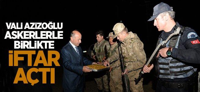 Vali Azizoğlu Askerlerle Birlikte İftar Açtı