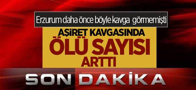 Erzurum'daki aşiret kavgasında ölü sayısı arttı