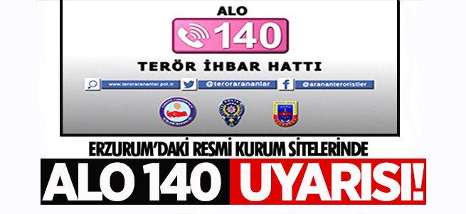 Erzurum'daki kurum sitelerinde 'Alo 140' uyarısı!