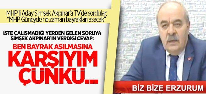 MHP'li Akpınar: Bayrak asılmasına karşıyım