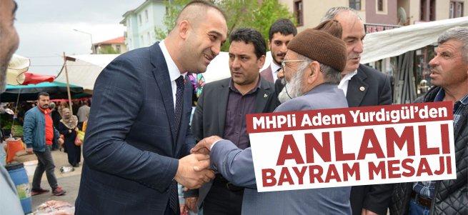 MHP'li Adem Yurdigül'den bayram mesajı