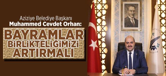 Başkan Orhan: Bayramlar Birlikteliğimizi Artırmalı