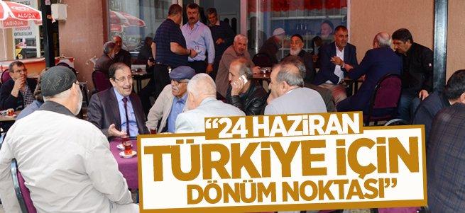 ''24 Haziran Türkiye için dönüm noktası''