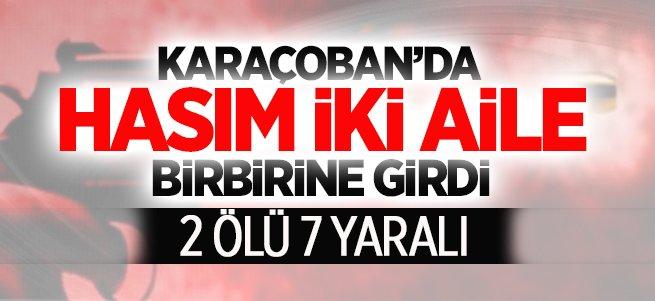 Karaçoban'da kan davalı aileler çatıştı: 2 ölü 7 yaralı