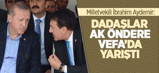 Aydemir: Dadaşlar Ak Öndere Vefa'da Yarıştı