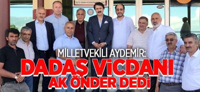 Aydemir: Dadaş vicdanı 'Ak Önder' dedi