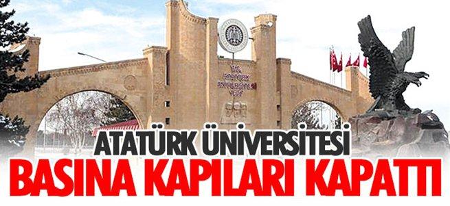 Atatürk Üniversitesi basına kapıları kapattı…