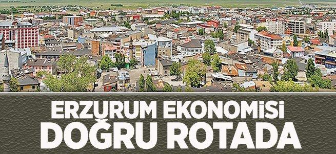'Erzurum Ekonomisi Doğru Rotada'