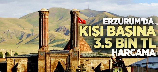Erzurum'da kişi başına 3.5 Bin TL harcama