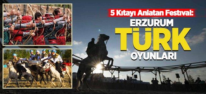 5 Kıtayı Anlatan Festival: Erzurum Türk Oyunları