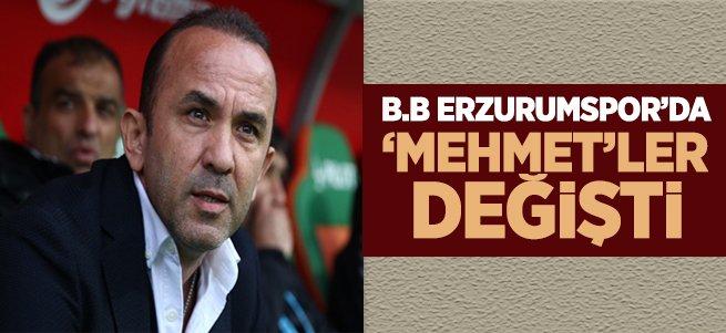 B.B Erzurumspor'da 'Mehmet'ler değişti