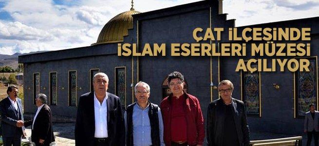 Çat'ta İslam Eserleri Müzesi Açılıyor