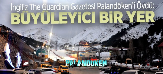 The Guardian Gazetesi Palandöken'i Övdü