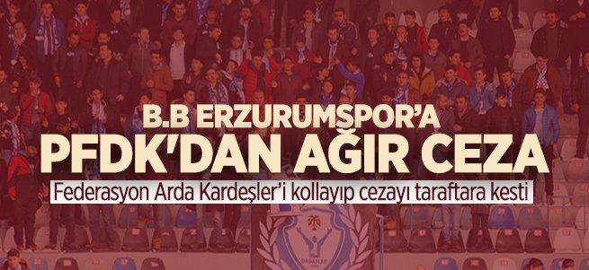 PFDK'dan B.B Erzurumspor'a ağır ceza