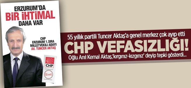 Tuncer Aktaş'a CHP'den büyük vefasızlık!