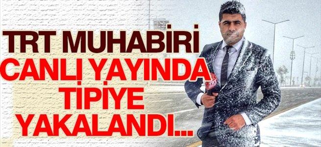 TRT muhabiri canlı tipiye yakalandı...