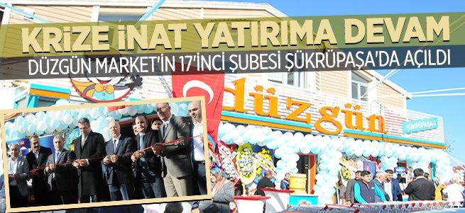 Düzgün Market 17'inci şubesini Şükrüpaşa'da açtı