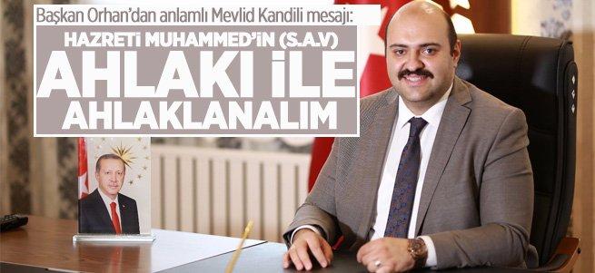 Başkan Orhan'dan anlamlı Mevlid Kandili mesajı