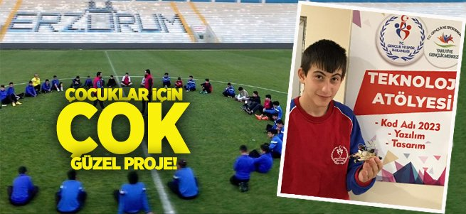 Erzurum çocuğu için çok güzel proje