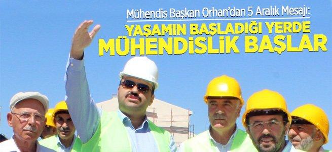 Mühendis Başkan Orhan'dan 5 Aralık Mesajı